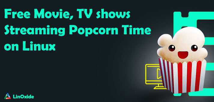 How to install popcorn time on ubuntu 18. 04 and other linux.