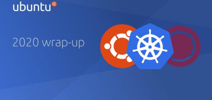 Canonical & Kubernetes: 2020 highlights | Ubuntu