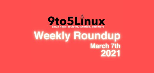 9to5Linux Weekly Roundup: March 7th, 2021 - 9to5Linux