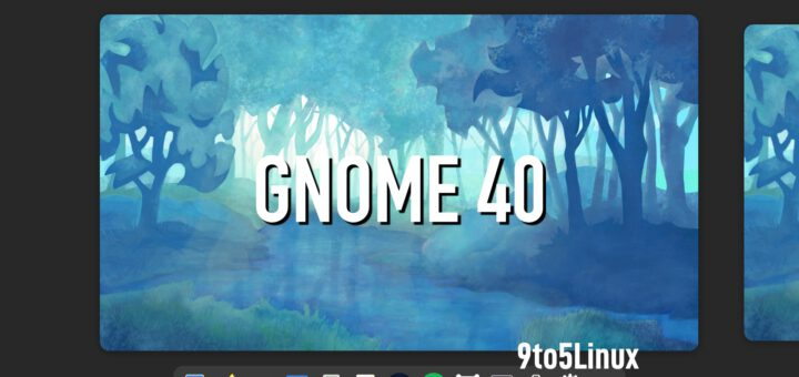 GNOME 40 Desktop Environment Officially Released, This Is What's New - 9to5Linux