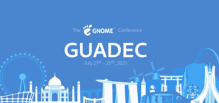 GNOME's GUADEC 2021 Conference Will Take Place July 21–25 to Future-Proof FOSS - 9to5Linux